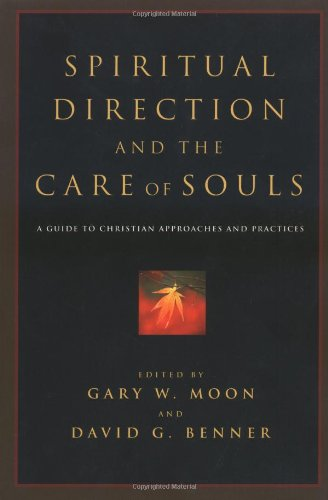 Spiritual Direction and the Care of Souls: A Guide to...