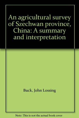 an-agricultural-survey-of-szechwan-province-china-a-summary-and-interpretation