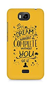 AMEZ my dream wouldnt have been complete without you Back Cover For Huawei Honor Bee