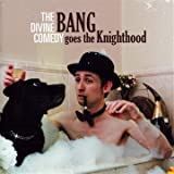 Bang Goes The Knighthood (Edition limite 2CD)par The Divine Comedy