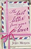 The Last Letter from Your Lover Jojo Moyes