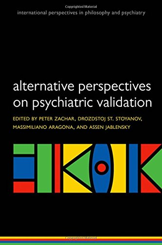 Alternative perspectives on psychiatric validation: DSM, ICD, RDoC, and Beyond (International Perspectives in Philosophy & Psychiatry)