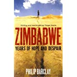 Zimbabwe: Years of Hope and Despairby Philip Barclay