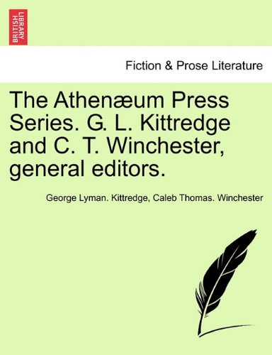 The Athenæum Press Series. G. L. Kittredge and C. T. Winchester, general editors.