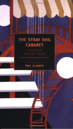 The Stray Dog Cabaret: A Book of Russian Poems (New York...