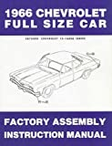 1966 CHEVROLET FULL-SIZE CARS FACTORY ASSEMBLY INSTRUCTION MANUAL - Biscayne, Bel Air, Caprice, Impala, SS, and wagons - CHEVY 66