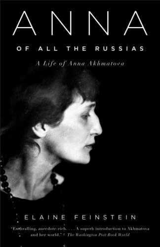 Anna of All the Russias: A Life of Anna Akhmatova, Elaine Feinstein