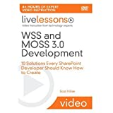 WSS and MOSS 3.0 Development LiveLessons (Video Training): 10 Solutions Every SharePoint Developer Should Know...