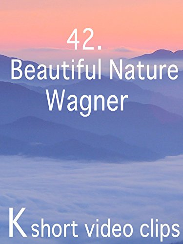 Clip: 42.Beautiful Nature--Wagner