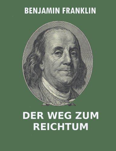 Benjamin Franklin - Der Weg zum Reichtum