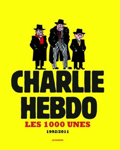 Charlie hebdo : Les 1000 unes 1992-2011