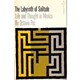 The Labyrinth of Solitude: Life and Thought in Mexico (0394172426) by Octavio Paz