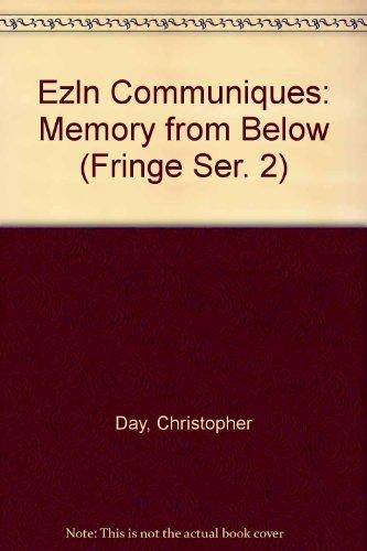 Ezln Communiques: Memory from Below (Fringe Ser. 2)