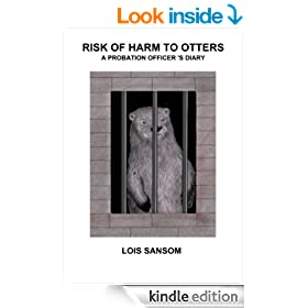 RISK OF HARM TO OTTERS: A Probation Officer's Diary