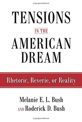 Tensions in the American Dream: Rhetoric, Reverie, or Reality