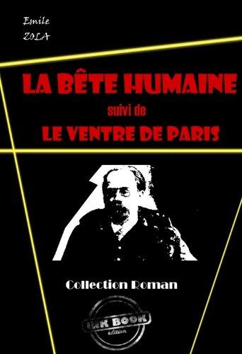 Couverture du livre La bête humaine: (suivi de Le ventre de Paris)