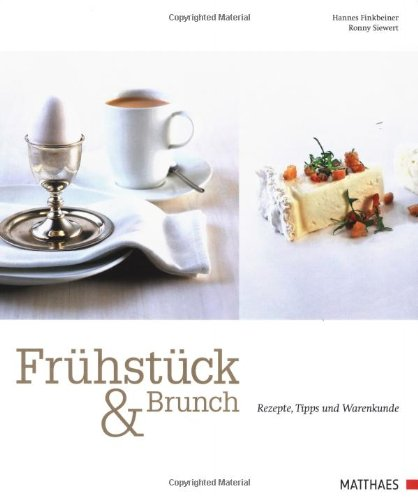 Frühstück & Brunch: Rezepte, Tipps und Warenkunde
