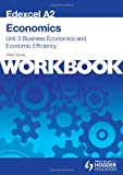 Edexcel A2 Economics Unit 3 Workbook: Business Economics and Economic Efficiency