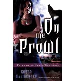 ON THE PROWL: TALES OF AN URBAN WEREWOLF [On the Prowl: Tales of an Urban Werewolf ] BY MacInerney, Karen(Author)Mass Market Paperbound 25-Nov-2008