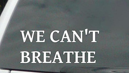 We Can't Breath decal