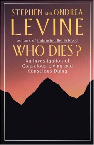 Who dies ?: An Investigation of Conscious Living and Conscious Dying (Hors Catalogue)