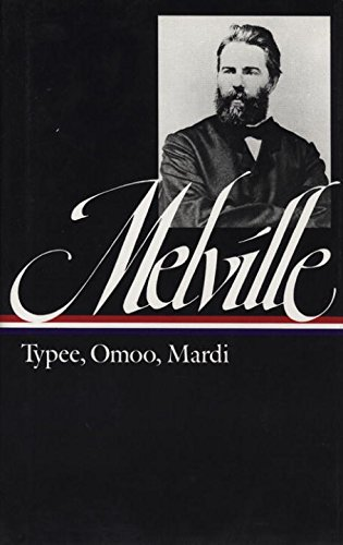 Herman Melville: Typee, Omoo, Mardi: A Peep at Polynesian Life : a Narrative of Adventures in the South Seas : and a Voyage Thither (Library of America)