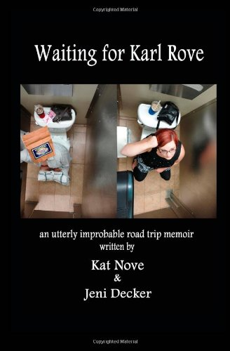 Waiting for Karl Rove by Kat Nove
