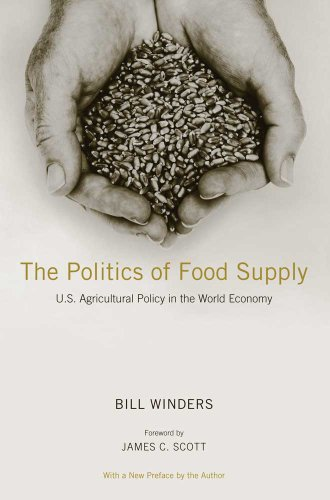 The Politics of Food Supply: U.S. Agricultural Policy in...