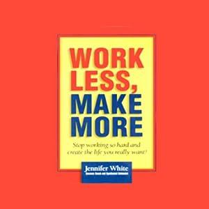Work Less, Make More Audiobook