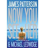 img - for Now You See Her [ NOW YOU SEE HER ] By Patterson, James ( Author )Jun-27-2011 Hardcover book / textbook / text book