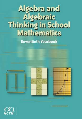 Algebra and Algebraic Thinking in School Math: NCTM's...