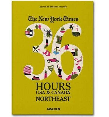 the-new-york-times-36-hours-usa-canada-northeast-author-barbara-ireland-published-on-february-2013