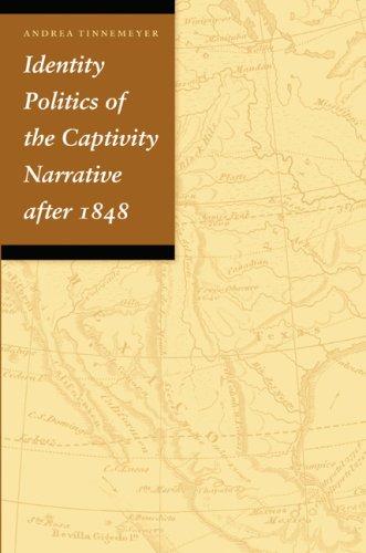 Identity Politics of the Captivity Narrative after 1848
