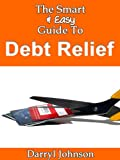 41ZxzZtVSnL. SL160  The Smart & Easy Guide To Debt Relief: How to Live Debt Free with These Credit Score Repair Tips, Debt Repair Advice, Debt Settlement Management & Credit Counseling Help