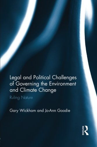 Legal and Political Challenges of Governing the Environment and Climate Change: Ruling Nature