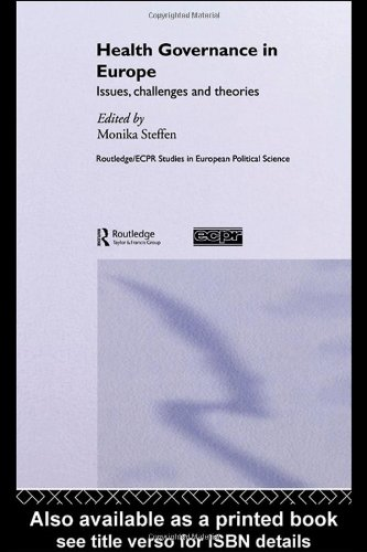 Health Governance in Europe: Issues, Challenges, and Theories (Routledge/ECPR Studies in European Political Science)