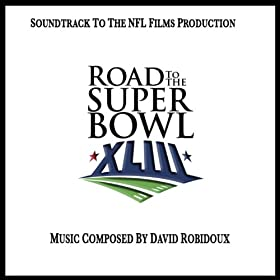 Road To The Super Bowl Xliii (Soundtrack From The Nfl Films Production)