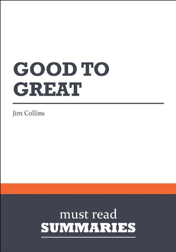 Summary: Good to Great - Jim Collins