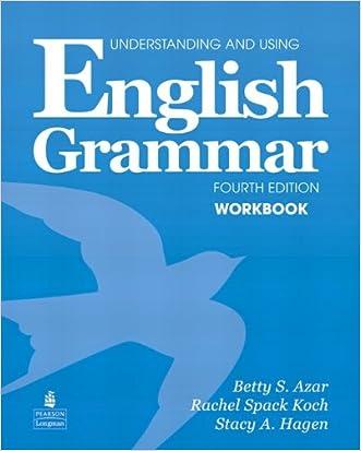 Understanding and Using English Grammar Workbook (Full Edition; with Answer Key) written by Betty Schrampfer Azar