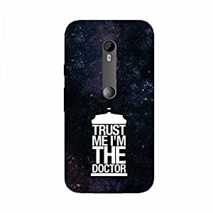 Back cover for Moto X Style Trust Me I'm The Doctor