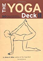 The Yoga Deck II: 50 Poses and Meditations for Body, Mind, and Spirit