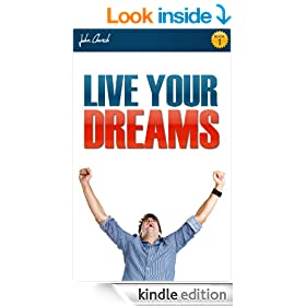 LIVE YOUR DREAMS: Achieve your Goals with Goal Setting Techniques (self help books)