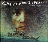 img - for Ziba vino en un barco / Ziba Came in a Boat (Spanish Edition) book / textbook / text book