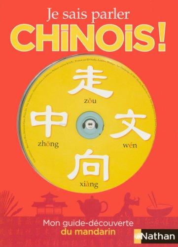 Je sais parler chinois ! : mon guide-découverte du mandarin