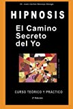 img - for El Camino Secreto del Yo: Curso Te rico y Pr ctico de Hipnosis (Spanish Edition) book / textbook / text book