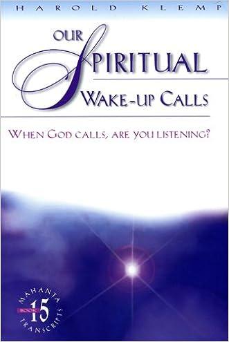 Our Spiritual Wake Up Calls: When God Calls, Are You Listening? (Mahanta Transcripts Book 15)
