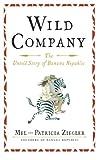Mel Ziegler Wild Company: The Untold Story Of Banana Republic