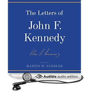 The Letters of John F. Kennedy (Unabridged)