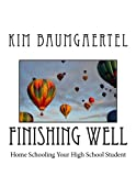 img - for Finishing Well: Home Schooling Your High School Student book / textbook / text book