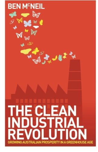 The Clean Industrial Revolution: Growing Australian Prosperity In A Greenhouse Age front-436517